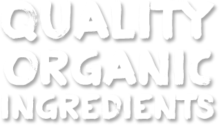 Quality organic ingredients